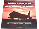 Paris Airports: Orly, Charles de Gaulle, Le Bourget