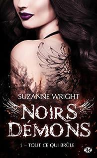 Noirs démons, tome 1 : Tout ce qui brûle par Suzanne Wright