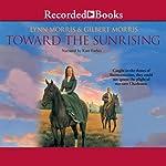 Toward the Sunrising | Lynn Morris,Gilbert Morris