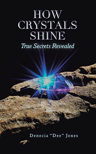 How crystals shine true secrets revealed kindle edition by how crystals shine true secrets revealed by jones denecia fandeluxe Choice Image