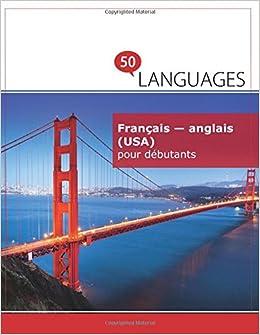 Francais Anglais Usa Pour Debutants Un Livre Bilingue