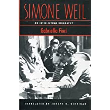 Simone Weil: An Intellectual Biography
