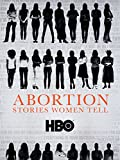 Abortion: Stories Women Tell