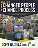 Changed People Change Process: grow a continuous improvement culture where people act like they own the place