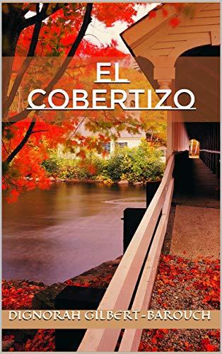 El Cobertizo (Spanish Edition) by [Gilbert-Barouch, Dignorah]