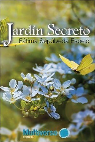 Jardin Secreto: Amazon.es: Espejo, Fatima Sepúlveda: Libros
