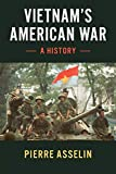 Vietnam's American War: A History