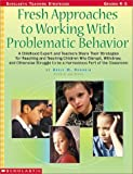 img - for Fresh Approaches to Working with Problematic Behavior: A Childhood Expert and Teachers Share Their Strategies for Reaching and Teaching Children Who D by Adele M. Brodkin (2001-07-01) book / textbook / text book