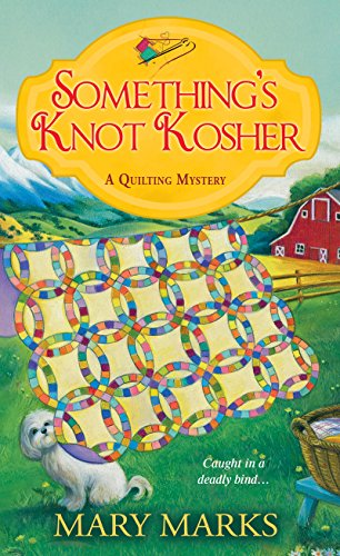 Something's Knot Kosher (A Quilting Mystery Book 4)