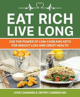 Book Cover: Eat Rich, Live Long: Mastering the Low-Carb & Keto Spectrum for Weight Loss and Longevity
