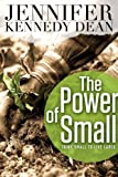 img - for The Power of Small: Think Small to Live Large book / textbook / text book