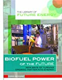 Biofuel of the Future, Chris Hayhurst, 0823936597