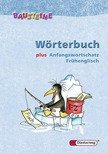 BAUSTEINE Wörterbuch. Grund- und Lernwortschatz für Klasse 1-4: BAUSTEINE Wörterbuch: plus Anfangswortschatz Frühenglisch