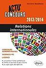 Actu'Concours : Relations internationales 2013 / 2014 par Beauchesne