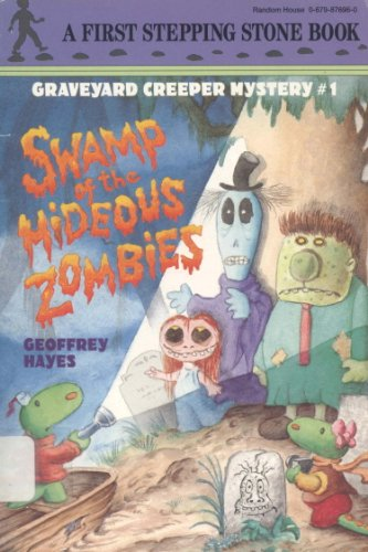 Swamp of the Hideous Zombies (Graveyard Creeper Mysteries) -
