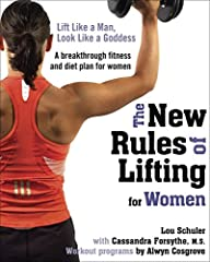 In The New Rules of Lifting for Women, authors Lou Schuler, Cassandra Forsythe and Alwyn Cosgrove present a comprehensive strength, conditioning and nutrition plan destined to revolutionize the way women work out. All the latest studies prove...