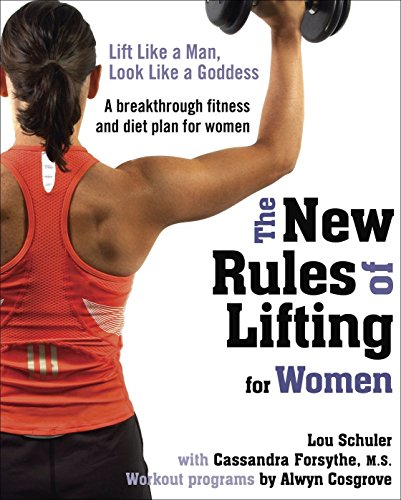 Strength Weight Loss - The New Rules of Lifting for Women: Lift Like a Man, Look Like a Goddess