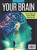 It's All in Your Head: Your Brain: The Art, Magic, and Science of What Makes You, You