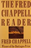 The Fred Chappell Reader, Chappell, Fred, 031200012X