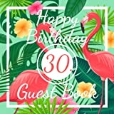 img - for Happy Birthday 30. Guest Book: 30th Birthday Celebration Party, Keepsake Signing and Message Guest Book - Flamingo Cover Design - 110 Pages in 8,25