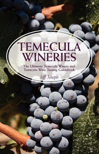 Temecula Wineries: The Ultimate Temecula Winery and Temecula Wine Tasting Guidebook: Ultimate Guide to Temecula Wine ()