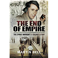 The End of Empire: The Cyprus: A Soldier's Story