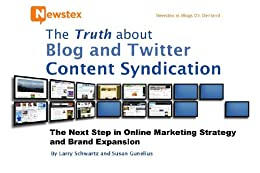 The Truth about Blog and Twitter Content Syndication by [Schwartz, Larry, Susan Gunelius]
