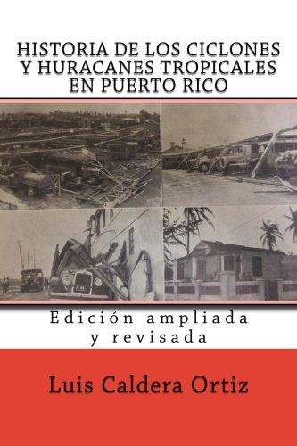 Historia De Los Ciclones Y Huracanes Tropicales En Puerto Rico Libro