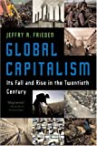 Global Capitalism, Jeffry A. Frieden and Jeffry Frieden, 039332981X