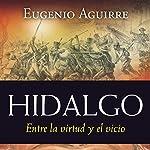 Hidalgo [Spanish Edition] | Eugenio Aguirre