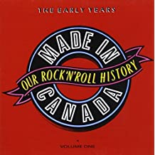 """Made In Canada Volume One: """"The Early Years"""""""