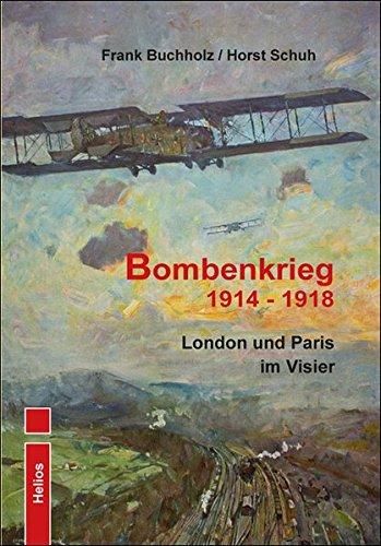 Bombenkrieg 1914 - 1918: London und Paris im Visier