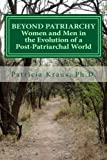 Beyond Patriarchy: Women and Men in the Evolution of a Post-Patriarchal World