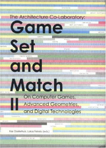Game Set And Match II. On Computer Games, Advanced Geometries, and Digital Technologies (No. 2) (Match Game Set)