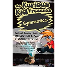 Children's book about Gymnastics (kids books age 3 to 6)Illustrated kids eBooks 3-8(Early learning ) Kurious Kids Funny Bedtime kids story / Beginner Readers Non-Fiction about Gymnastics