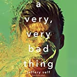 A Very, Very Bad Thing | Jeffery Self
