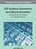 3-D Surface Geometry and Reconstruction : Developing Concepts and Applications, Umesh Chandra Pati, 1466601132
