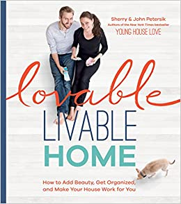 4efb0883e2ed Lovable Livable Home: How to Add Beauty, Get Organized, and Make Your House  Work for You: Sherry Petersik, John Petersik: 9781579656225: Amazon.com:  Books