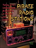 img - for Pirate Radio Stations: Tuning in to Underground Broadcasts in the Air and Online by Andrew Yoder (2001-12-20) book / textbook / text book