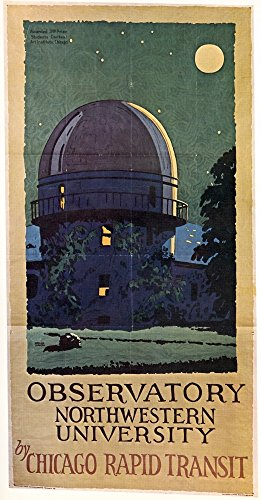 Chicago Poster 1925 NObservatory Northwestern University By Chicago Rapid Transit Lithograph 1925 Poster Print by (18 x 24)