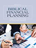 img - for Biblical Financial Planning: A Biblical Worldview of Personal Finance book / textbook / text book