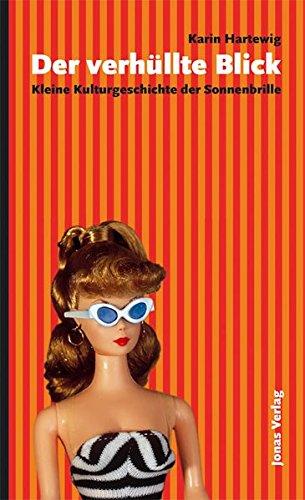 Price comparison product image Der verhullte Blick: Kleine Kulturgeschichte der Sonnenbrille