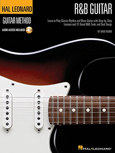 (R&B Guitar Method: Learn to Play Classic Rhythm and Blues Guitar with Step-by-Step Lessons and 31 Great Songs)