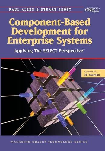 Component-Based Development for Enterprise Systems: Applying the SELECT Perspective (SIGS: Managing Object Technology)