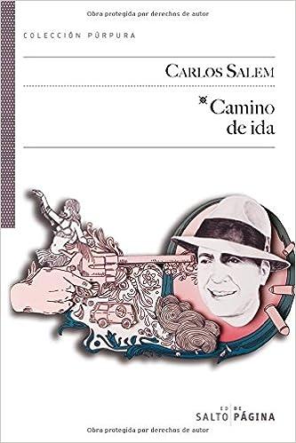 Camino de ida (Spanish Edition): Carlos Salem: 9788493718107: Amazon.com: Books