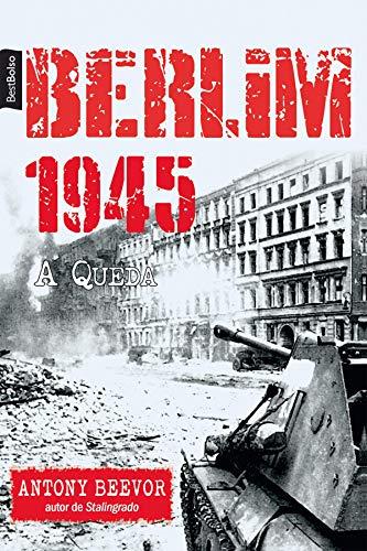 Berlim 1945: A queda por [Beevor, Antony]