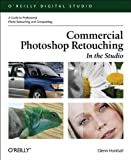 Commercial Photoshop Retouching : In the Studio, Honiball, Glenn, 059600849X