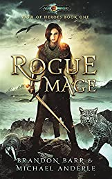 Rogue Mage: Age Of Magic - A Kurtherian Gambit Series (Path of Heroes Book 1)