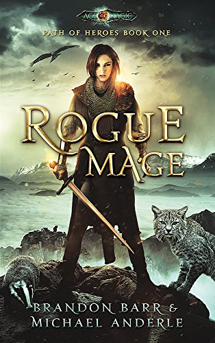 Rogue Mage: Age Of Magic - A Kurtherian Gambit Series (Path of Heroes Book 1) cover