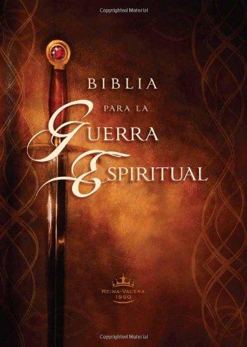 Biblia para la guerra espiritual: Preparese para la guerra espiritual (Version Reina Valera 1960) (Spanish Edition) [CASA CREACION] (Tapa Dura)